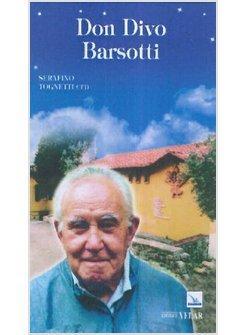 Don divo barsotti tognetti serafino elledici - Don divo barsotti meditazioni ...