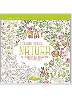 I colori della natura 70 disegni da colorare anti stress - Immagini da colorare della natura ...