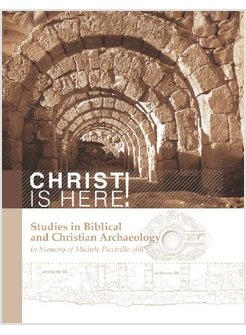 CHRIST IS HERE! STUDIES IN BIBLICAL AND CHRISTIAN ARCHAEOLOGY IN MEMORY OF