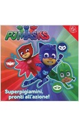 PJ MASKS. SUPERPIGIAMINI, PRONTI ALL'AZIONE!