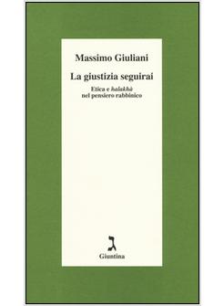 Risultati immagini per Massimo Giuliani La giustizia seguirai. Etica e halakhà nel pensiero rabbinico