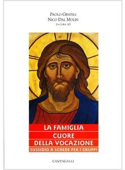 La famiglia cuore della vocazione sussidio a schede per - Dal molin tavole per icone ...