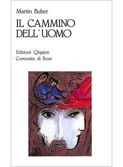 CAMMINO DELL'UOMO SECONDO L'INSEGNAMENTO CHASSIDICO (IL)