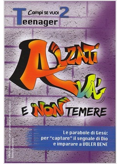 ALZATI, VA' E NON TEMERE. VOL. 2: TEENAGER