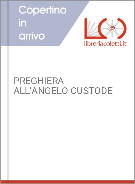 PREGHIERA ALL'ANGELO CUSTODE