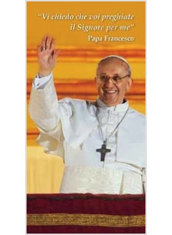 Immagine Il Saluto Di Papa Francesco Cm 8 X 15 5 Confezione Da 25