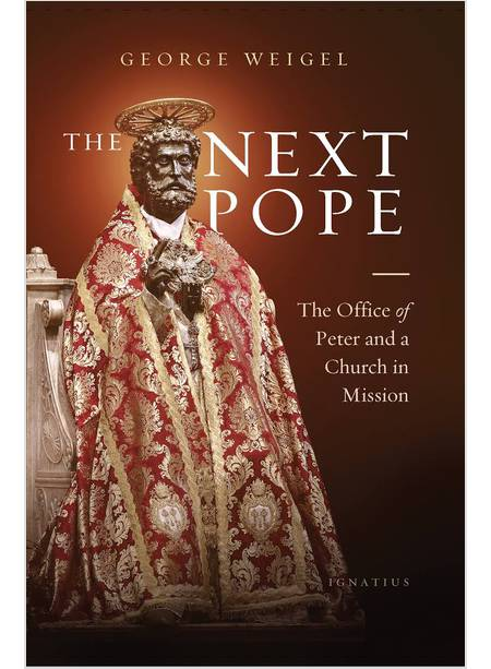 THE NEXT POPE THE OFFICE OF PETER AND CHURCH IN MISSION