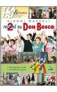 DUE RECITAL SU DON BOSCO