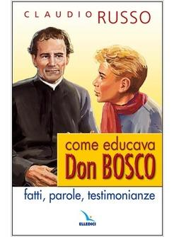 COME EDUCAVA DON BOSCO FATTI PAROLE TESTIMONIANZE
