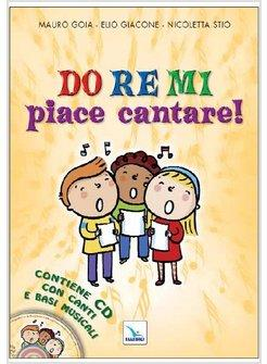 DO RE MI PIACE CANTARE! 1 CON CD AUDIO