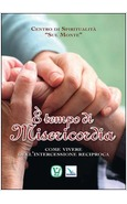 E' TEMPO DI MISERICORDIA. COME VIVERE DELL'INTERCESSIONE RECIPROCA