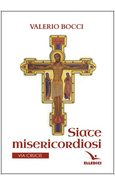 SIATE MISERICORDIOSI VIA CRUCIS