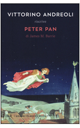 "VITTORINO ANDREOLI RISCRIVE ""PETER PAN"" DI JAMES M. BARRIE"