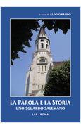 PAROLA E LA STORIA. UNO SGUARDO SALESIANO (LA)
