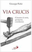 VIA CRUCIS CAMMINO DI VERITA', GUARIGIONE, CONSOLAZIONE