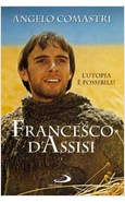 FRANCESCO D'ASSISI L'UTOPIA E' POSSIBILE!