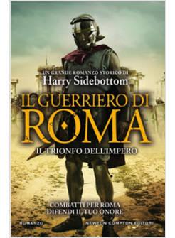 Il Guerriero Di Roma. Il Trionfo Dell'Impero - Sidebottom