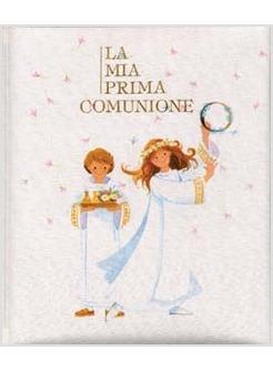 La Mia Prima Comunione Un Giorno Da Ricordare Bonaldo Nadia Paoline