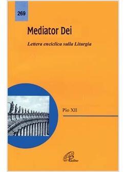 Mediator Dei Lettera Enciclica Di Pio Xii Sulla Liturgia