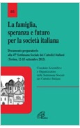 LA FAMIGLIA SPERANZA E FUTURO PER LA SOCIETA' ITALIANA DOCUMENTO PREPARATORIO