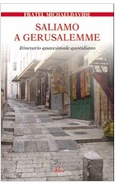 SALIAMO A GERUSALEMME. ITINERARIO QUARESIMALE QUOTIDIANO