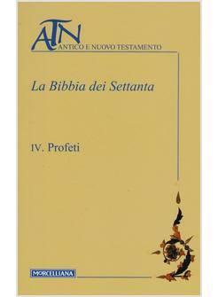 LA BIBBIA DEI SETTANTA. VOL. 4: LIBRI PROFETICI