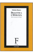 DIALETTICA E SPERANZA BLOCH INTERPRETE DI HEGEL