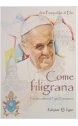 COME FILIGRANA. TRE DEVOZIONI DI PAPA FRANCESCO