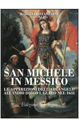 SAN MICHELE IN MESSICO. LE APPARIZIONI DELL'ARCANGELO ALL'INDIO DIEGO LAZARO