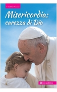 MISERICORDIA: CAREZZA DI DIO