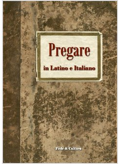 PREGARE IN LATINO E ITALIANO