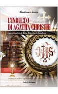 L'INDULTO DI AGATHA CHRISTIE. COME SI E' SALVATA LA MESSA TRIDENTINA