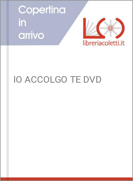 IO ACCOLGO TE DVD