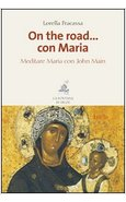 ON THE ROAD... CON MARIA. MEDITARE MARIA CON JOHN MAIN