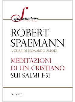 MEDITAZIONI DI UN CRISTIANO. SUI SALMI 1-51