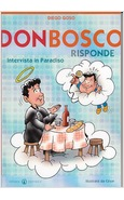 DON BOSCO RISPONDE. INTERVISTA IN PARADISO