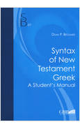 SYNTAX OF NEW TESTAMENT GREEK. A STUDENT'S MANUAL
