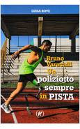 BRUNO VARACALLI UN POLIZIOTTO SEMPRE IN PISTA