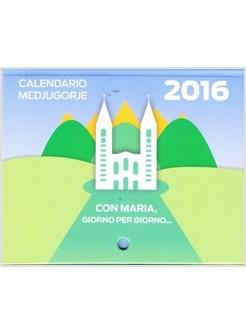 Calendario A Strappo.Calendario Medjugorje 2016 Con Maria Giorno Per Giorno Calendario Da Strappo