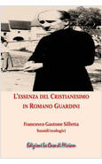 L'ESSENZA DEL CRISTIANESIMO IN ROMANO GUARDINI