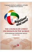 BAPTIZED AND SENT: THE CHURCH OF CHRIST ON MISSION