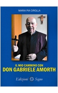 IL MIO  CAMMINO CON DON GABRIELE AMORTH